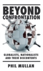 Image for Beyond confrontation  : globalists, nationalists and their discontents