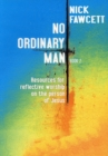 Image for No Ordinary Man : Resources for Reflective Worship on the Person of Jesus : Bk. 2