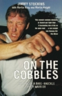 Image for On the cobbles  : the life of a bare-knuckle gypsy warrior