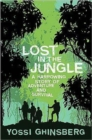 Image for Lost in the jungle  : a harrowing true story of adventure and survival