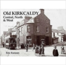 Image for Old Kirkcaldy : Central, North and West