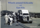 Image for Wheels Around Kirkcaldy and East Fife
