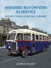 Image for Ayrshire Bus Owners A1 Service  : Seventy years of serving Ayrshire