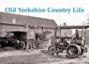 Image for Old Yorkshire country life