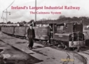 Image for Ireland's largest industrial railway  : the Guinness system
