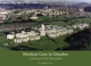 Image for Medical care in Dundee  : a history in old photographs