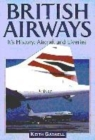 Image for British Airways  : its history, aircraft and liveries