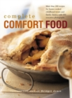 Image for The Complete Comfort Food : More Than 200 Recipes for Home-Cooked Childhood Treats and Family Classics, with 650 Evocative Photographs