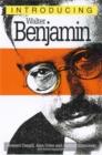 Image for Introducing Walter Benjamin