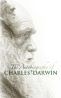 Image for The autobiography of Charles Darwin
