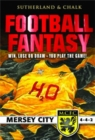 Image for Football fantasy  : win, lose or draw - you play the game: [Mersey City]