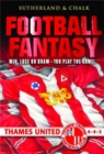 Image for Football fantasy  : win, lose or draw - you play the game: [Thames United]