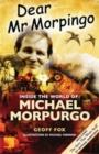 Image for Dear Mr Morpingo  : inside the world of Michael Morpurgo