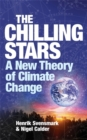 Image for The chilling stars  : a new theory of climate change