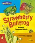 Image for Strawberry bullfrog  : fun with compound words