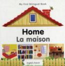 Image for My First Bilingual Book -  Home (English-French)