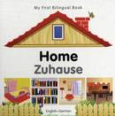 Image for My First Bilingual Book - Home - English-german