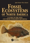 Image for Fossil Ecosystems of North America : A Guide to the Sites and their Extraordinary Biotas
