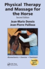 Image for Physical Therapy and Massage for the Horse : Biomechanics-Excercise-Treatment, Second Edition