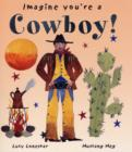 Image for Imagine you're a cowboy!
