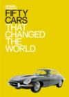 Image for Fifty cars that changed the world