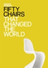 Image for Fifty chairs that changed the world