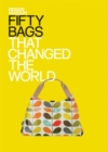 Image for Fifty bags that changed the world