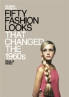 Image for Fifty fashion looks that changed the 1960s