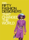 Image for Fifty fashion designers that changed the world