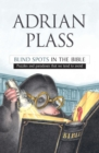 Image for Blind Spots in the Bible : Puzzles and paradoxes that we tend to avoid