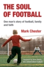 Image for The soul of football  : one man's story of football, family and faith