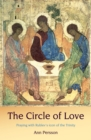 Image for Circle of love  : praying with Rublev's Icon of the Trinity