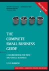 Image for The complete small business guide  : a sourcebook for new and small business