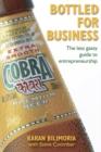 Image for Bottled for business  : the less gassy guide to entrepreneurship