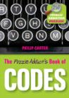 Image for The puzzle addict's book of codes  : 250 totally addictive cryptograms for you to crack