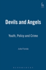 Image for Devils and angels  : youth, policy and crime
