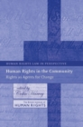 Image for Human rights in the community  : rights as agents for change