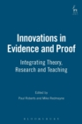 Image for Innovations in evidence and proof  : integrating theory, research and teaching