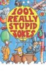Image for 1001 really stupid jokes