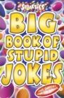 Image for Big book of stupid jokes
