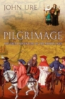 Image for Pilgrimage  : the great adventure of the Middle Ages