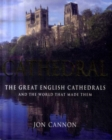 Image for Cathedral  : the great English cathedrals and the world that made them, 600-1540