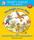 Image for The eagle and the man  : with, The town mouse and the country mouse