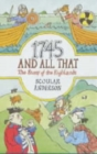 Image for 1745 and all that  : the story of the Highlands