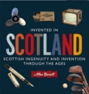 Image for Invented in Scotland