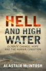 Image for Hell and high water  : climate change, hope and the human condition