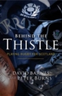 Image for Behind the thistle  : playing rugby for Scotland