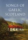 Image for Songs of Gaelic Scotland