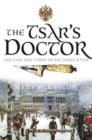 Image for The Tsar's doctor  : the life and times of Sir James Wylie