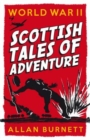 Image for Scottish tales of adventure: World War 2